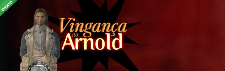 [Ultimas Semanas] Vingan�a ao Arnold!