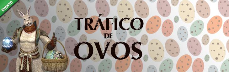 Tr�fico de Ovos!